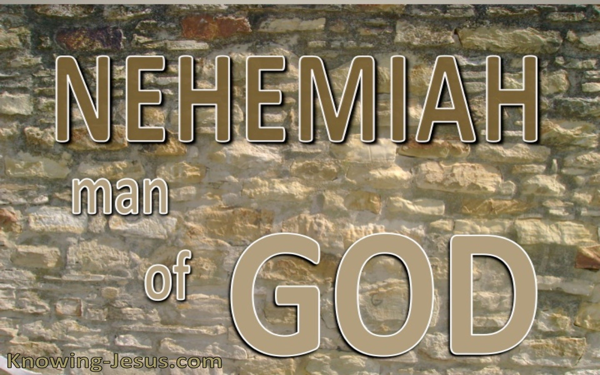 Nehemiah - Man Of God (devotional) (beige)