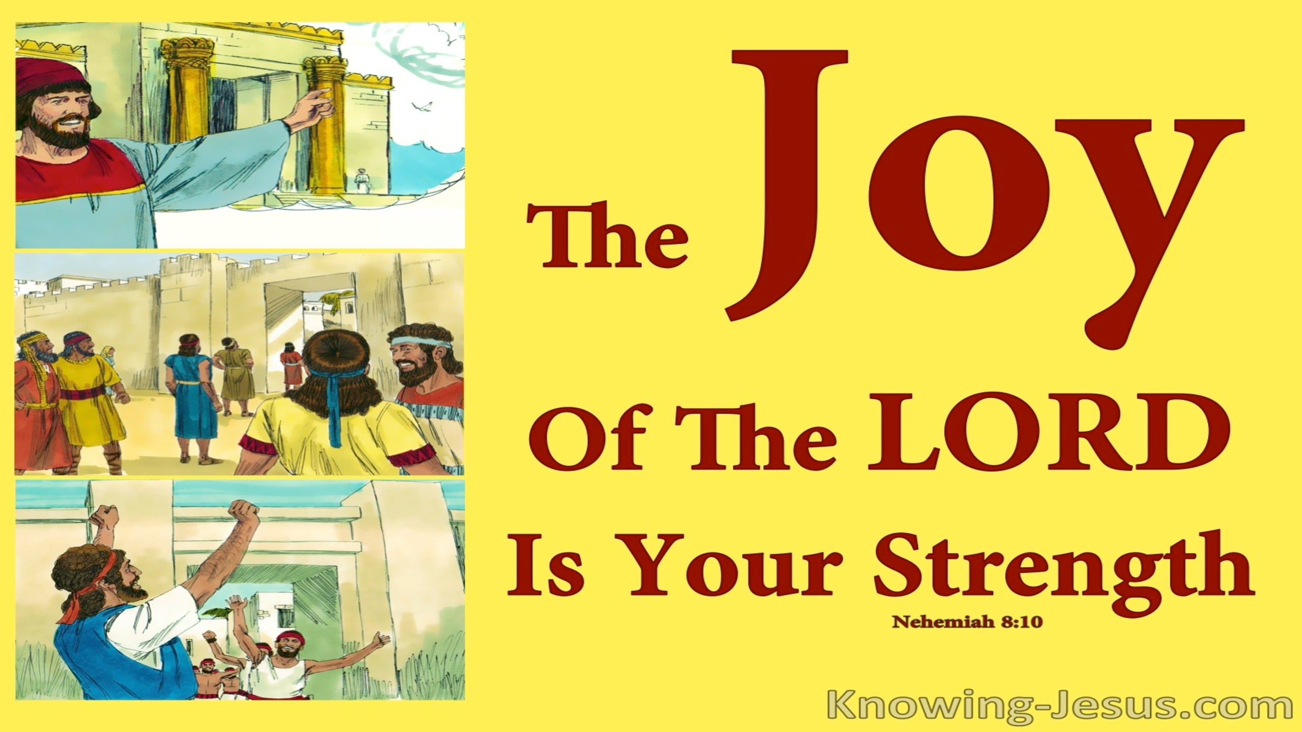 Nehemiah 8:10 The Joy Of The Lord Is Your Strength (yellow)
