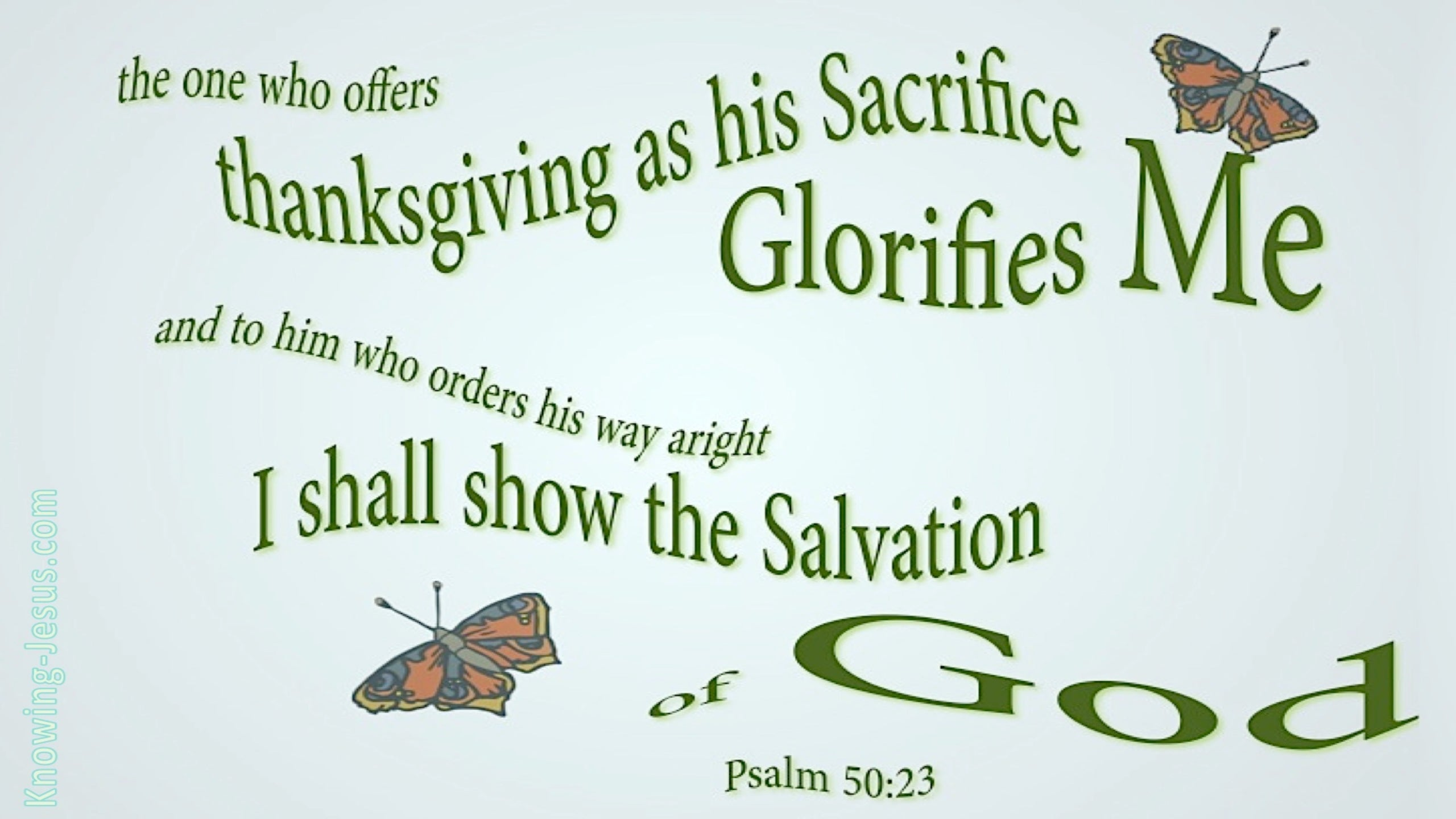 Psalm 50:23 Sacrifice Of Thanksgiving (green)