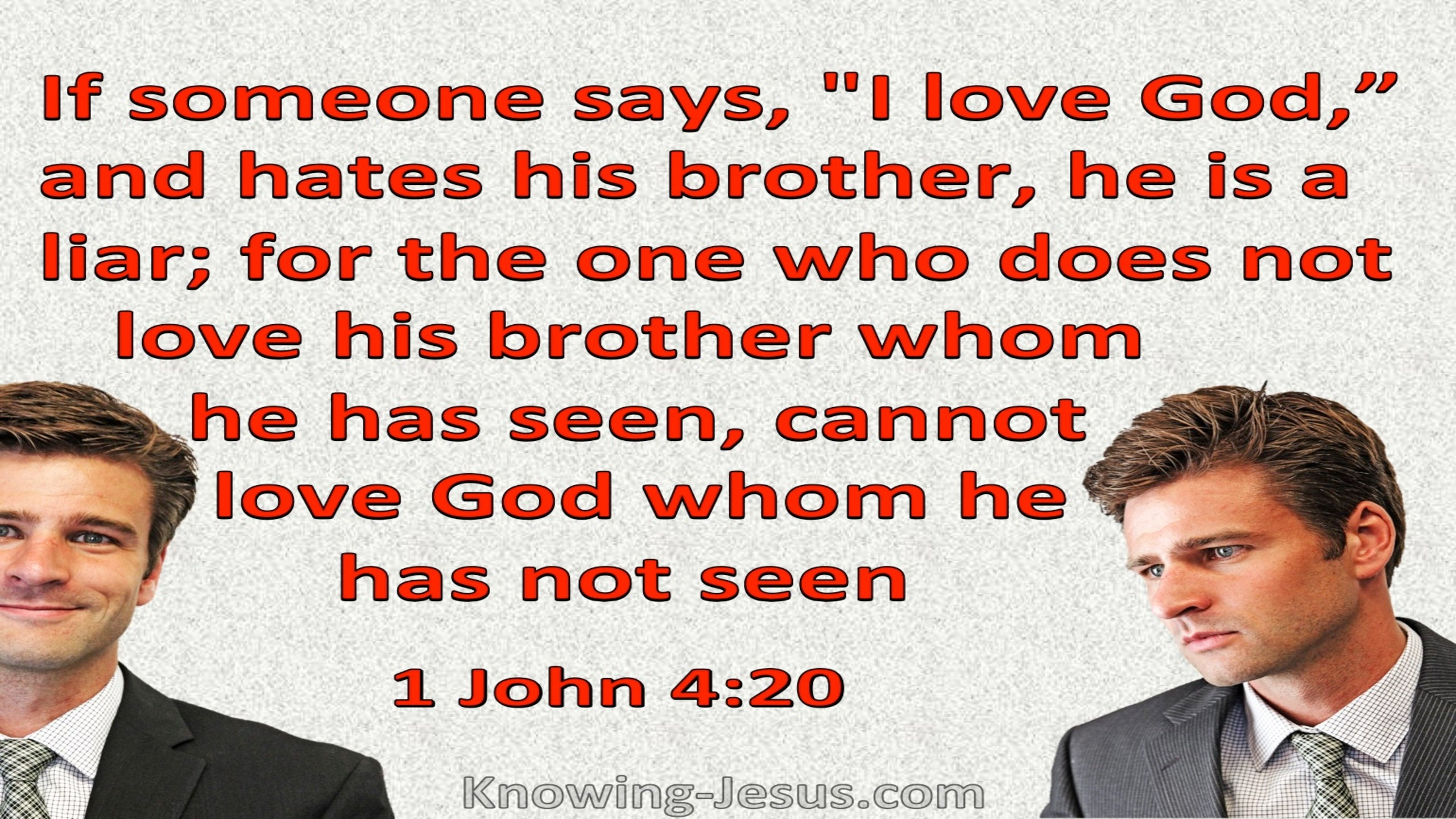 1 John 4:20 The Man Who Loves God But Hates His Brother Is A Liar (red)