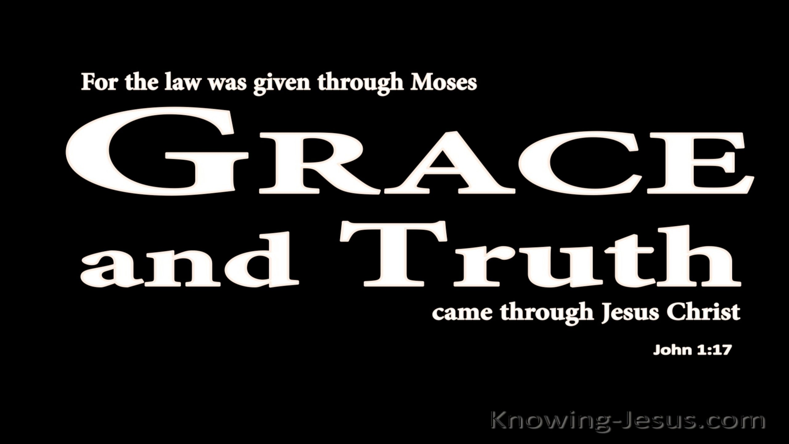 John 1:17 Grace And Truth Through Christ (black)