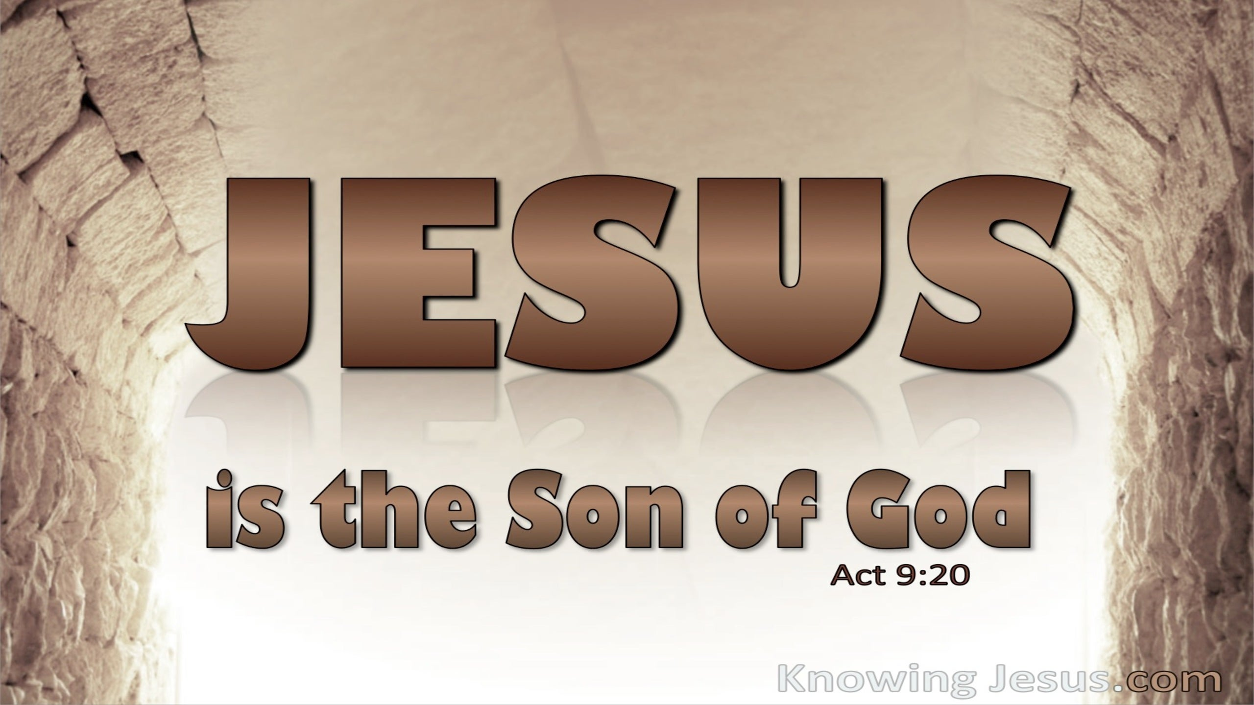 Acts 9:20 He Is The Son Of God (brown)