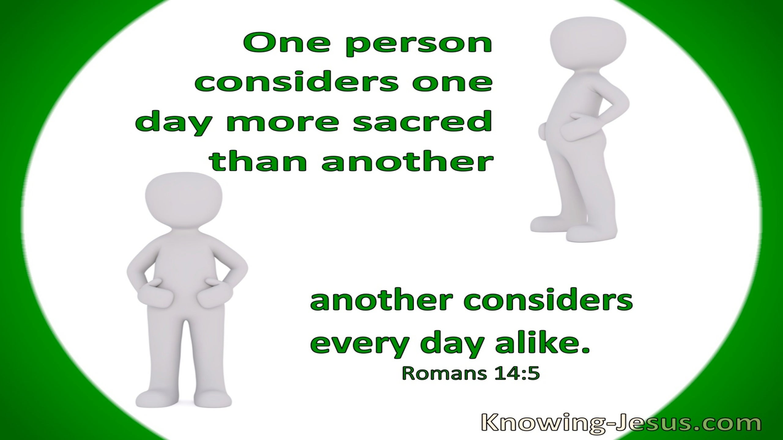 Romans 14:5 Each Should Be Convinced In Their Own Mind (green)