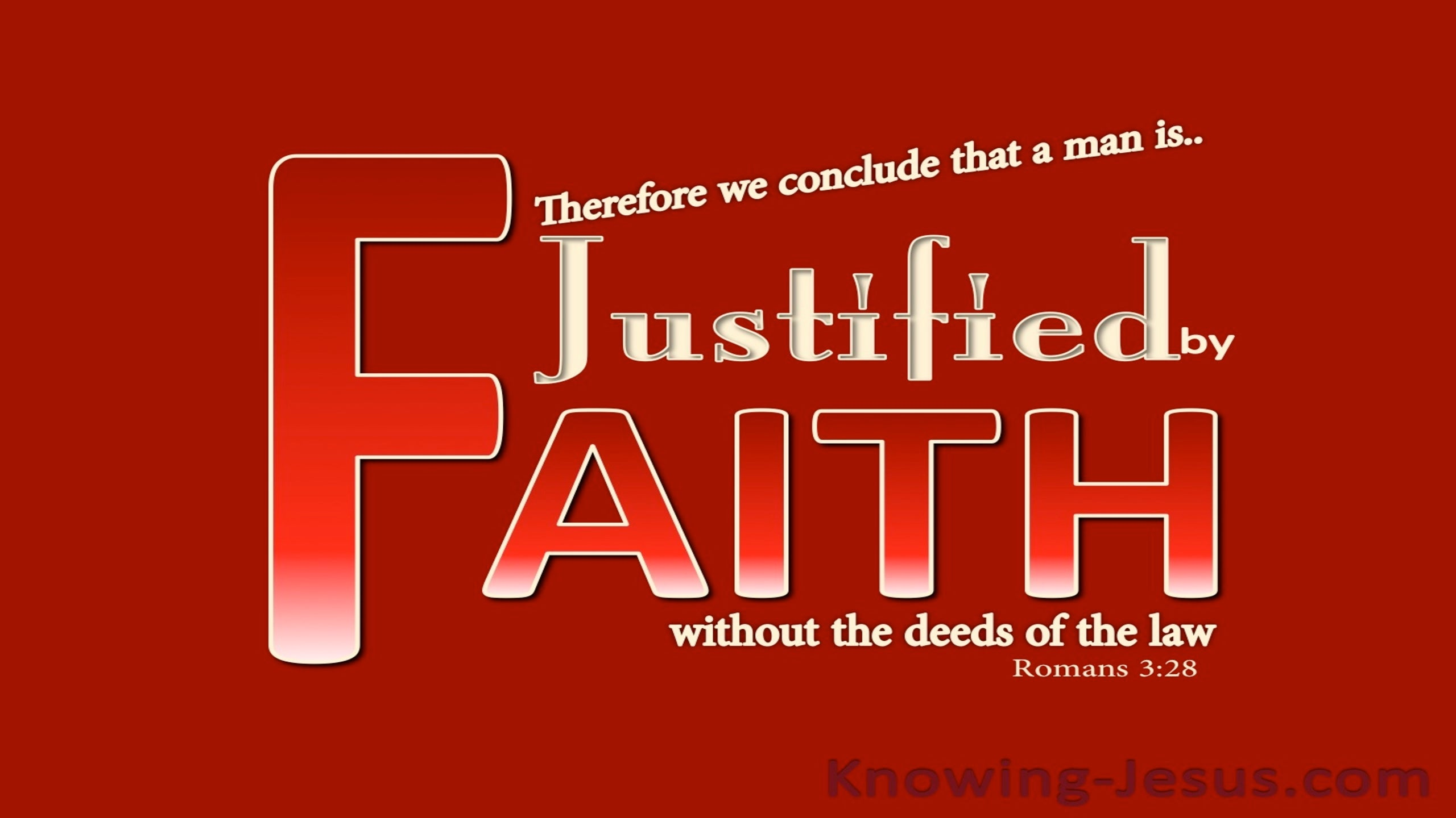 Romans 3:28 Justified By Faith Not Works Of The Law (red)