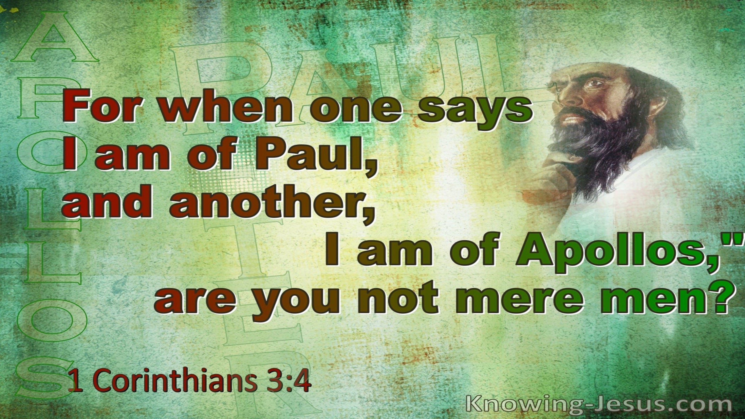 1 Corinthians 3:4 Mere Men Say I am Of Paul Or Apollos (green)