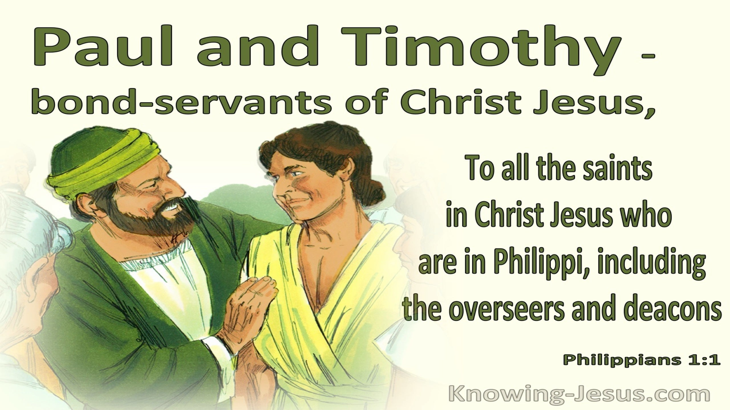 Philippians 1:1  Paul And Timothy Bond:Servants (green)