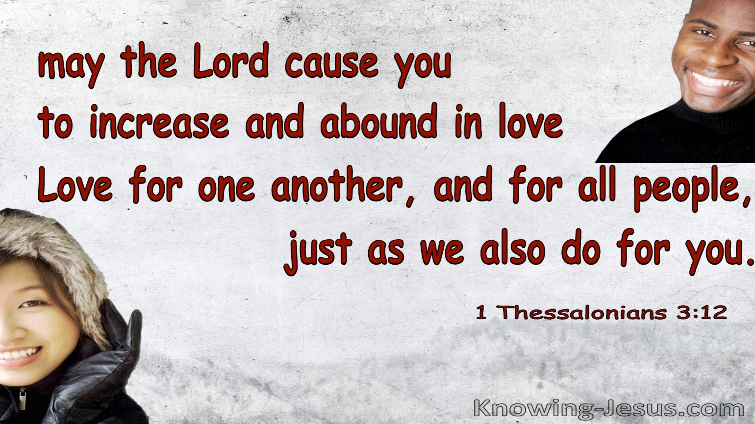 1 Thessalonians 3:12  May You Increase And Abound In Love (gray)