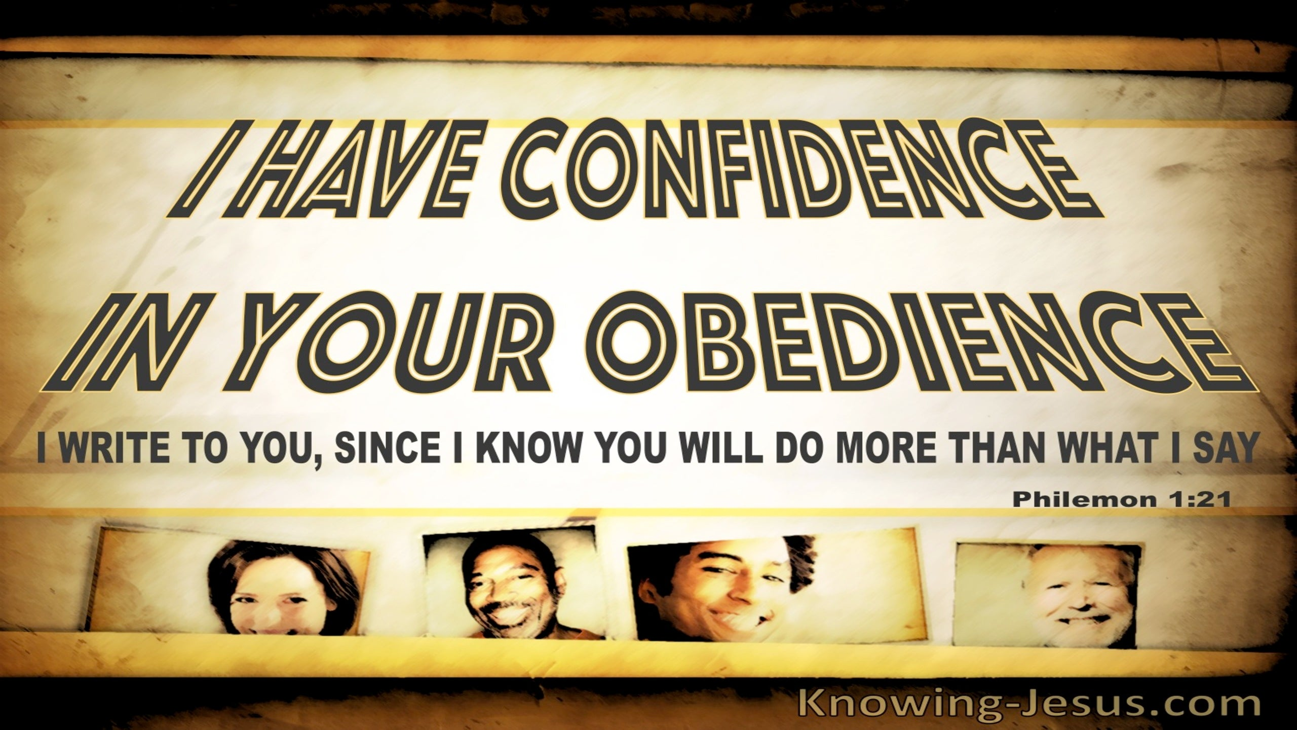 Philemon 1:21 Confidence In You Obedience (yellow)