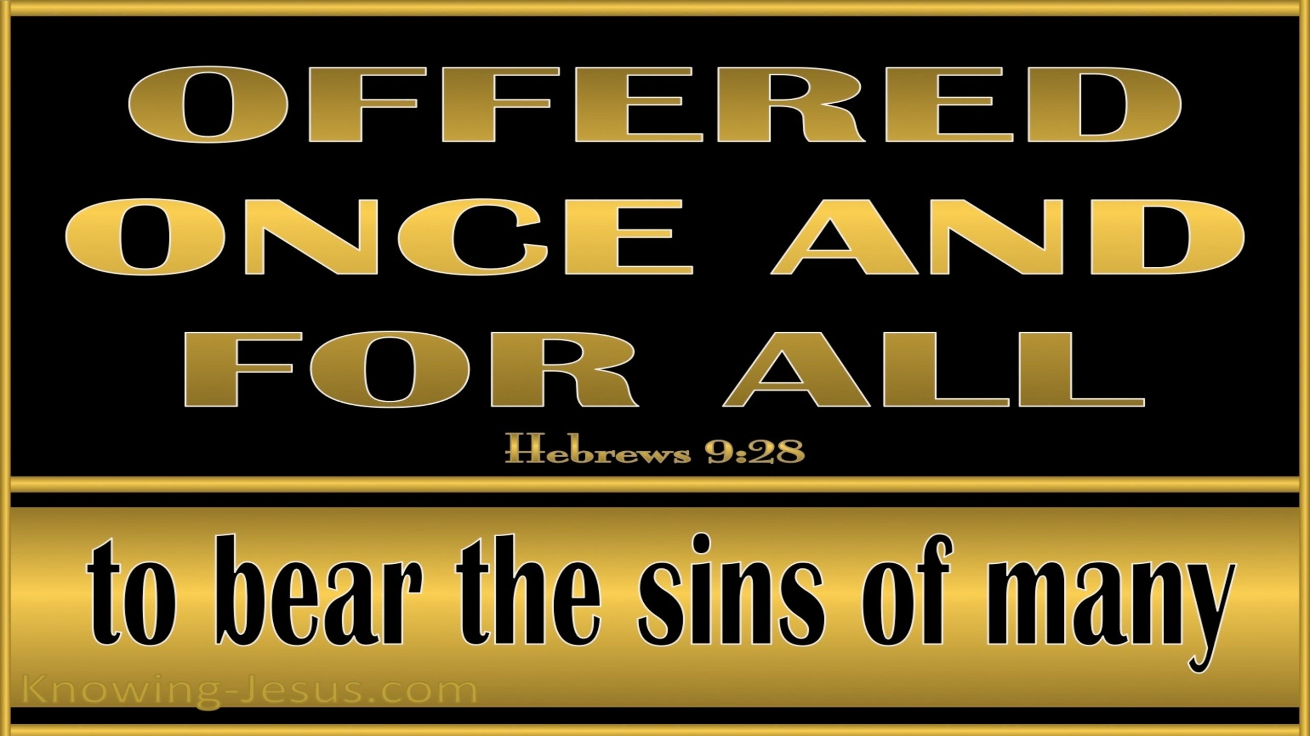 Hebrews 9:28 Christ Offered Once For All (gold)