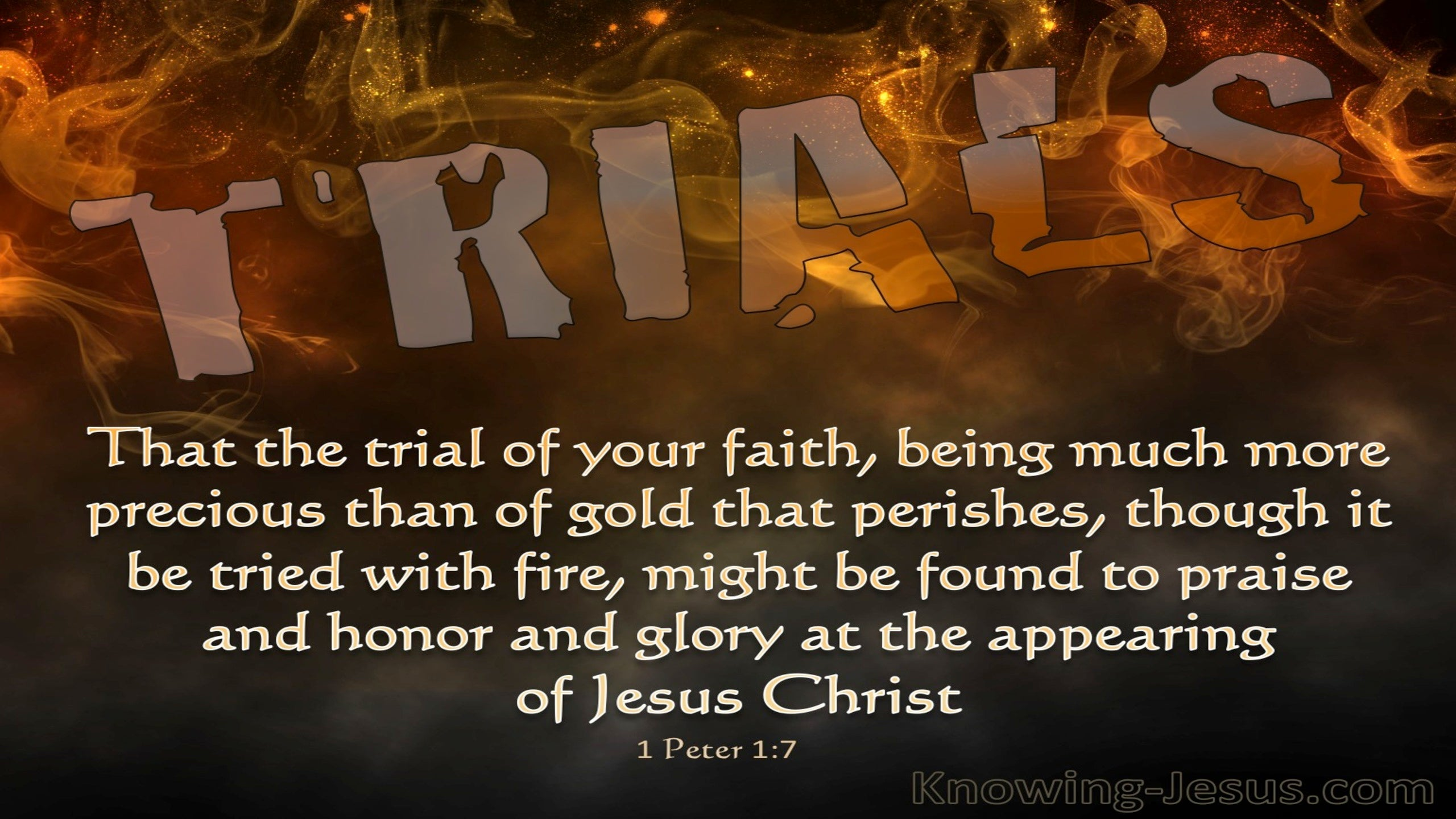 1 Peter 1:7 The Trial Of Your Faith Is More Precious Than Gold (brown)