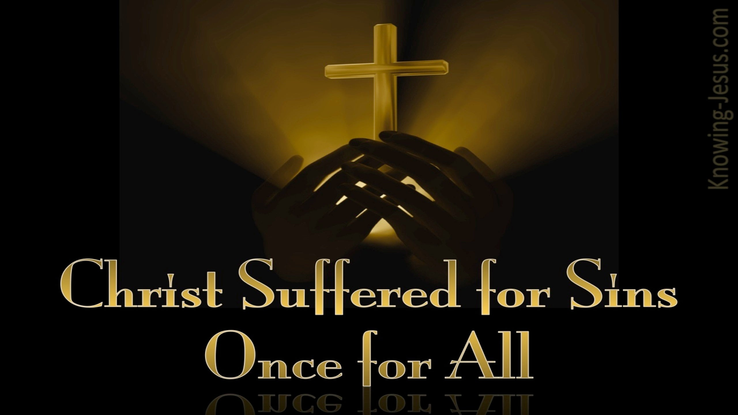 1 Peter 3:18 He Suffered Once For All (black)