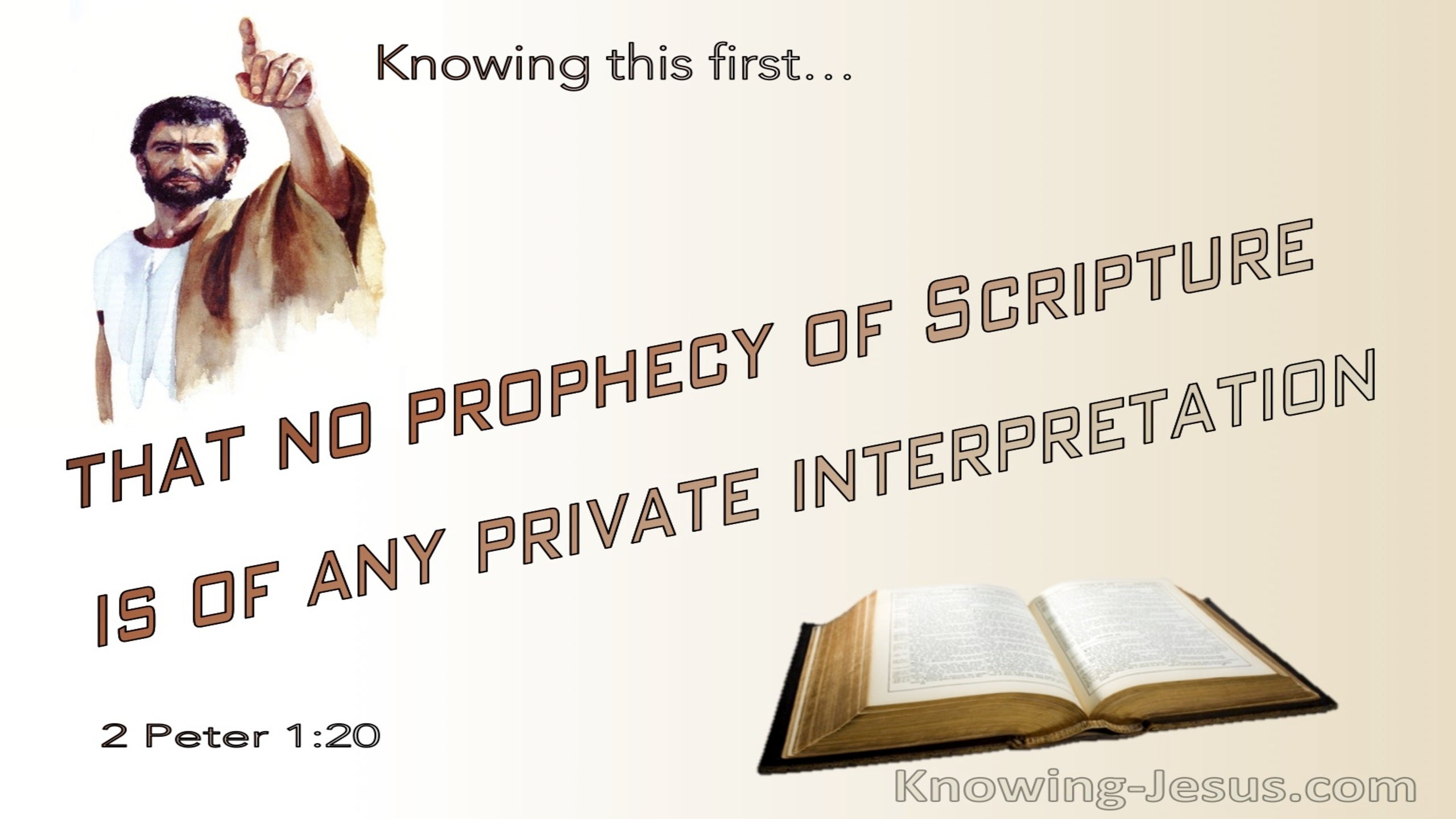 2 Peter 1:20 No Prophecy Of Scripture Is Of Private Interpretation (brown)