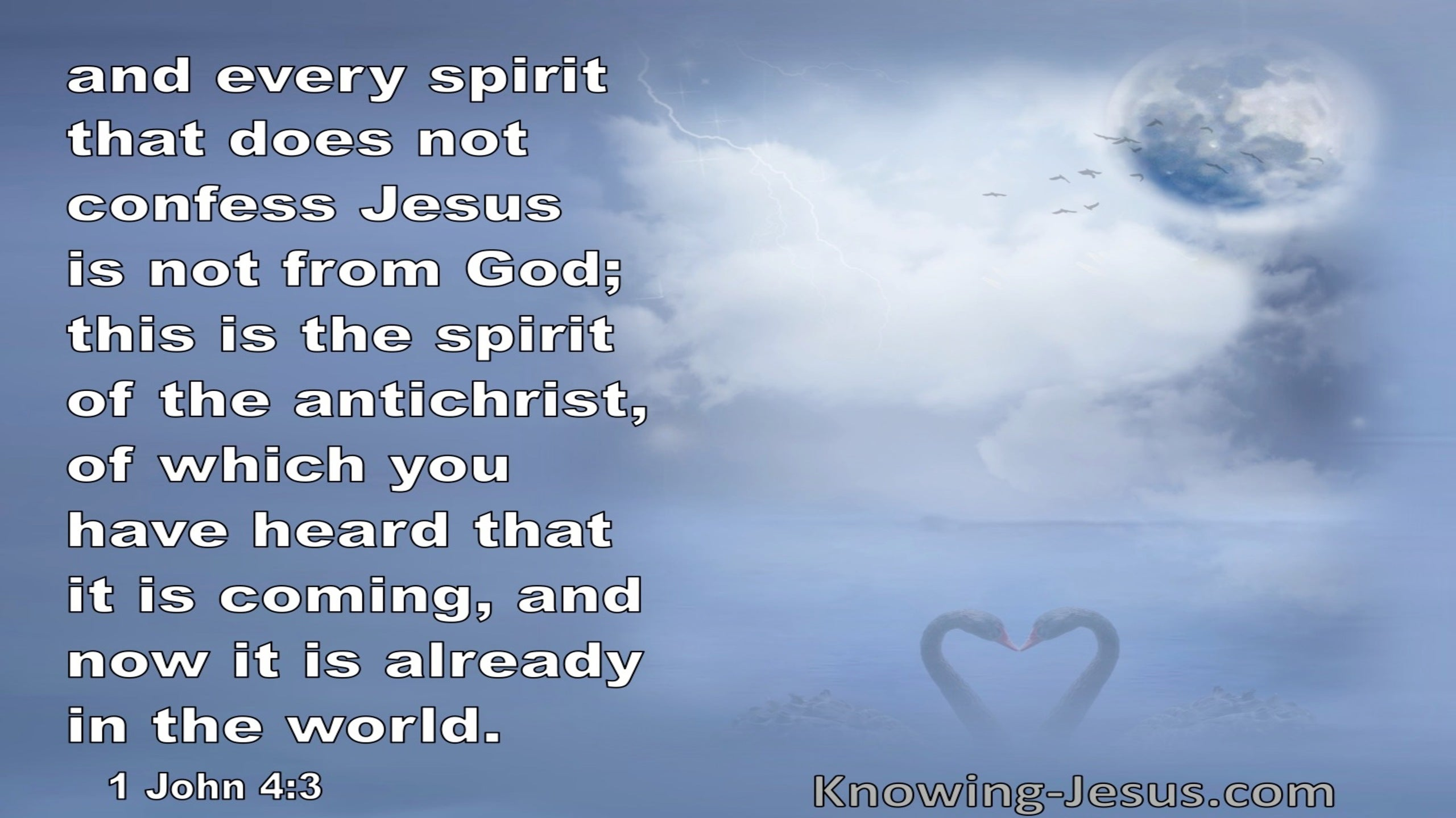 1 John 4:3 Every Spirit That Does Not Confess Jesus Is The Spirit Of The Antichrist (blue)