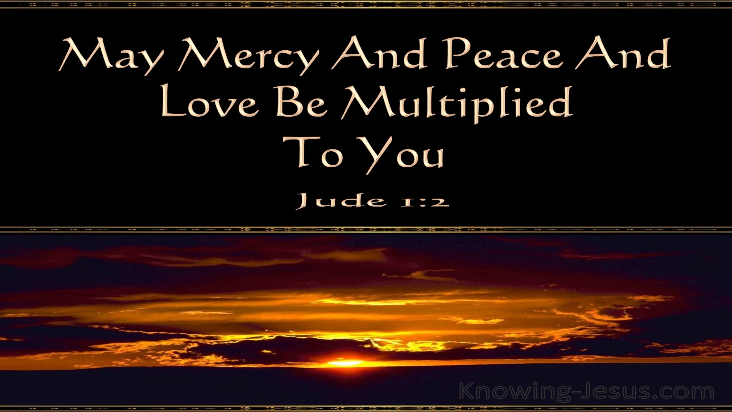 Jude 1:2 Mercy And Peace And Love Be Multiplied To You (black)