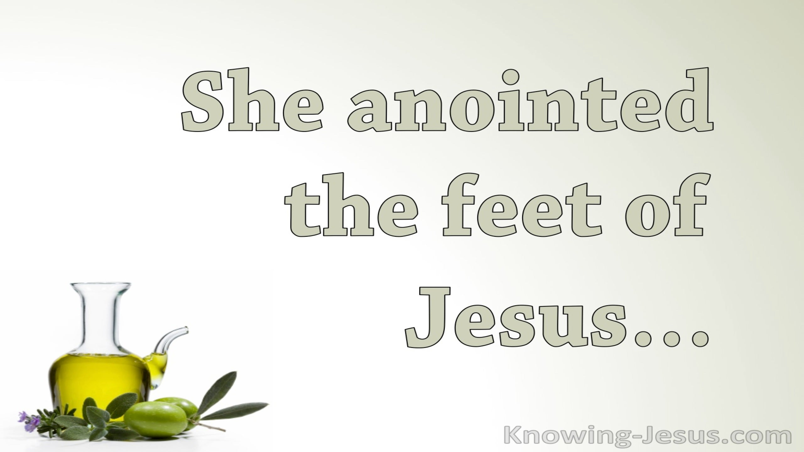 John 12:3 She Anointed The Feet Of Jesus (sage)