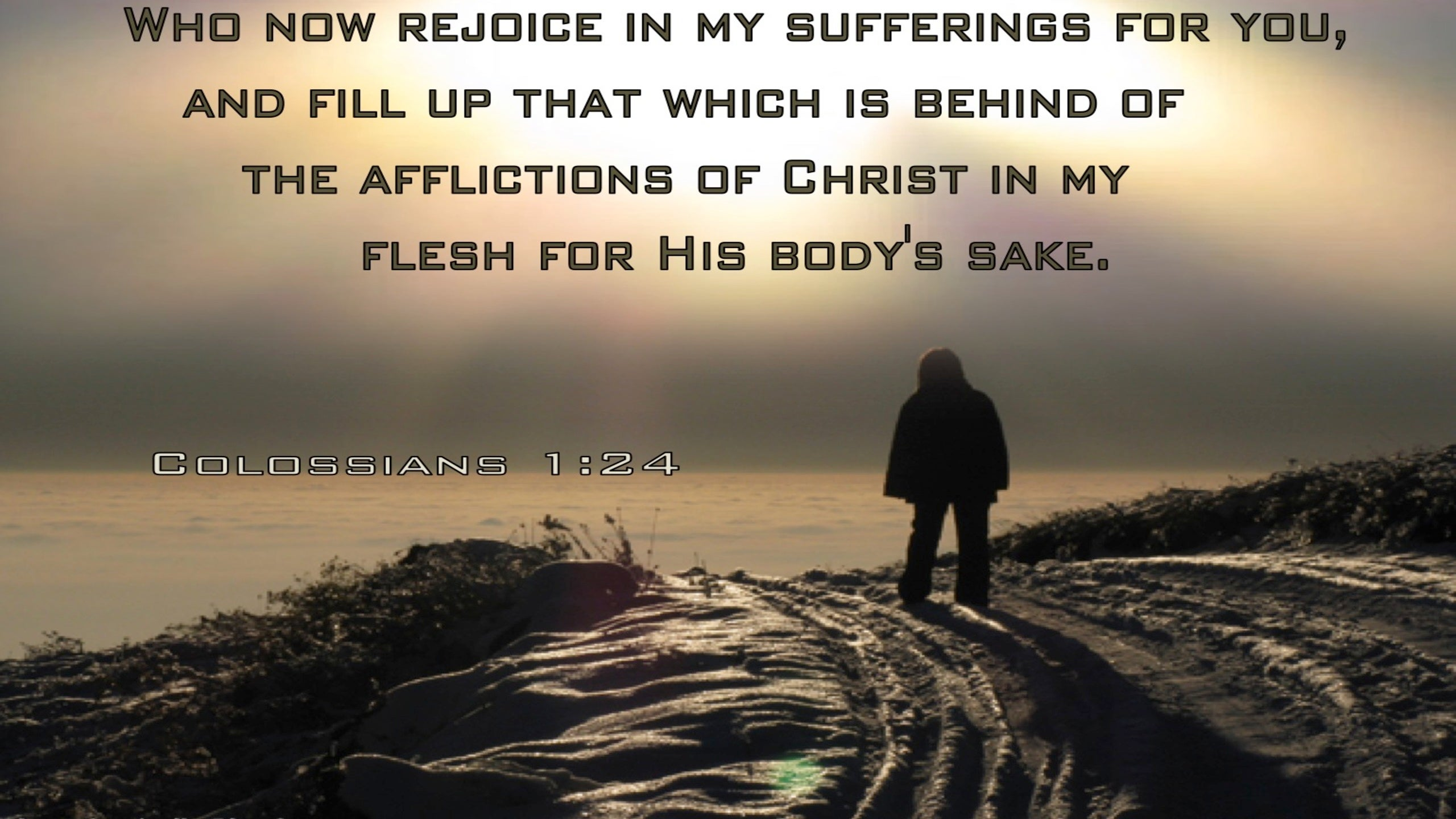 Colossians 1:24 Fill Up That Which Is Behind Of The Afflictions Of Christ In My Flesh (utmost)09:30