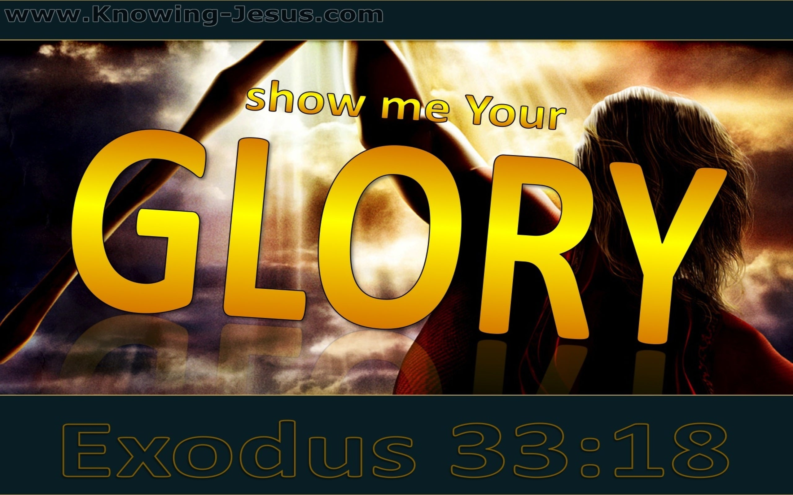Exodus 33:18 Show Me Your Glory (yellow)