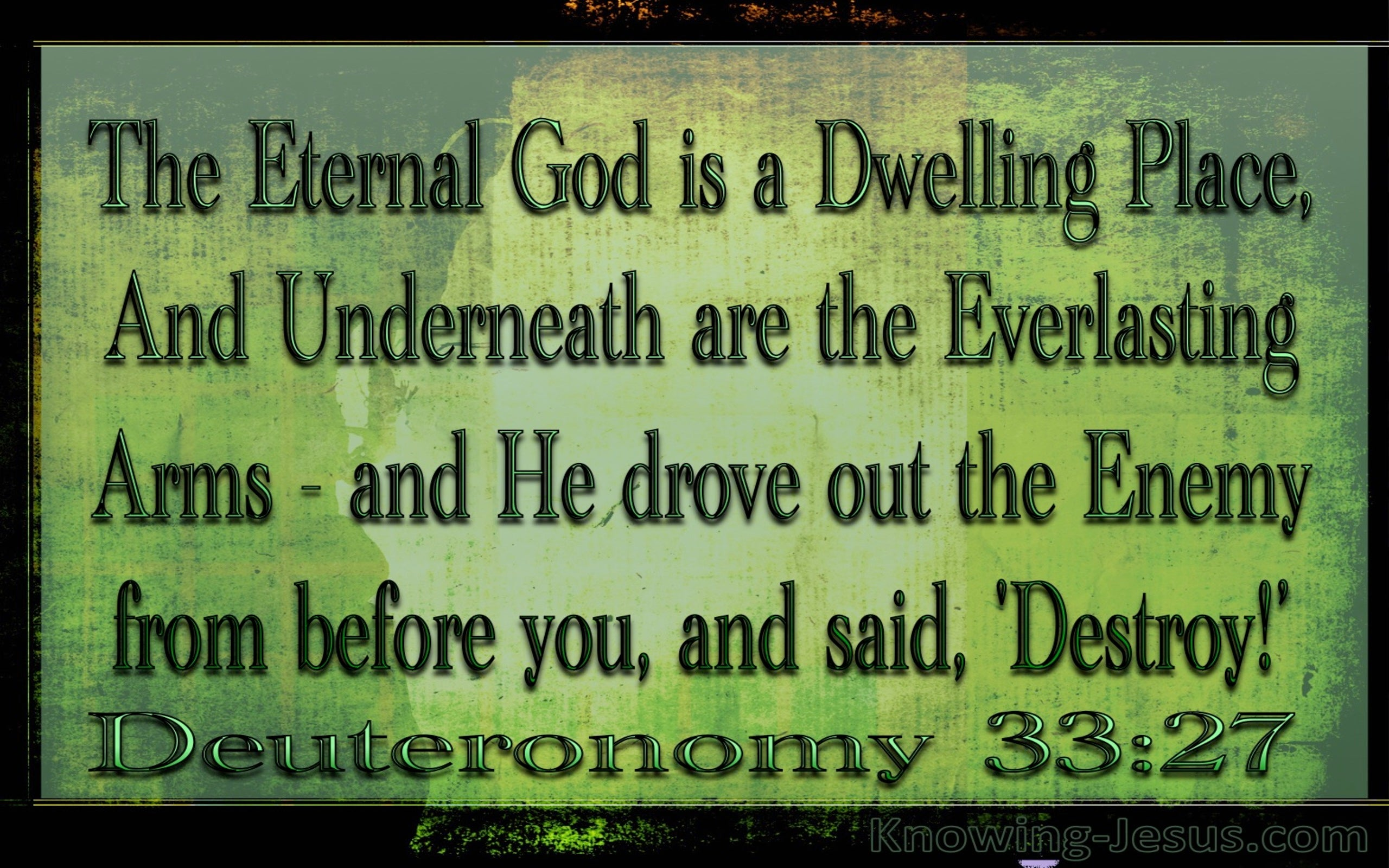 Deuteronomy 33:27 Underneath Are The Everlasting Arms (black)