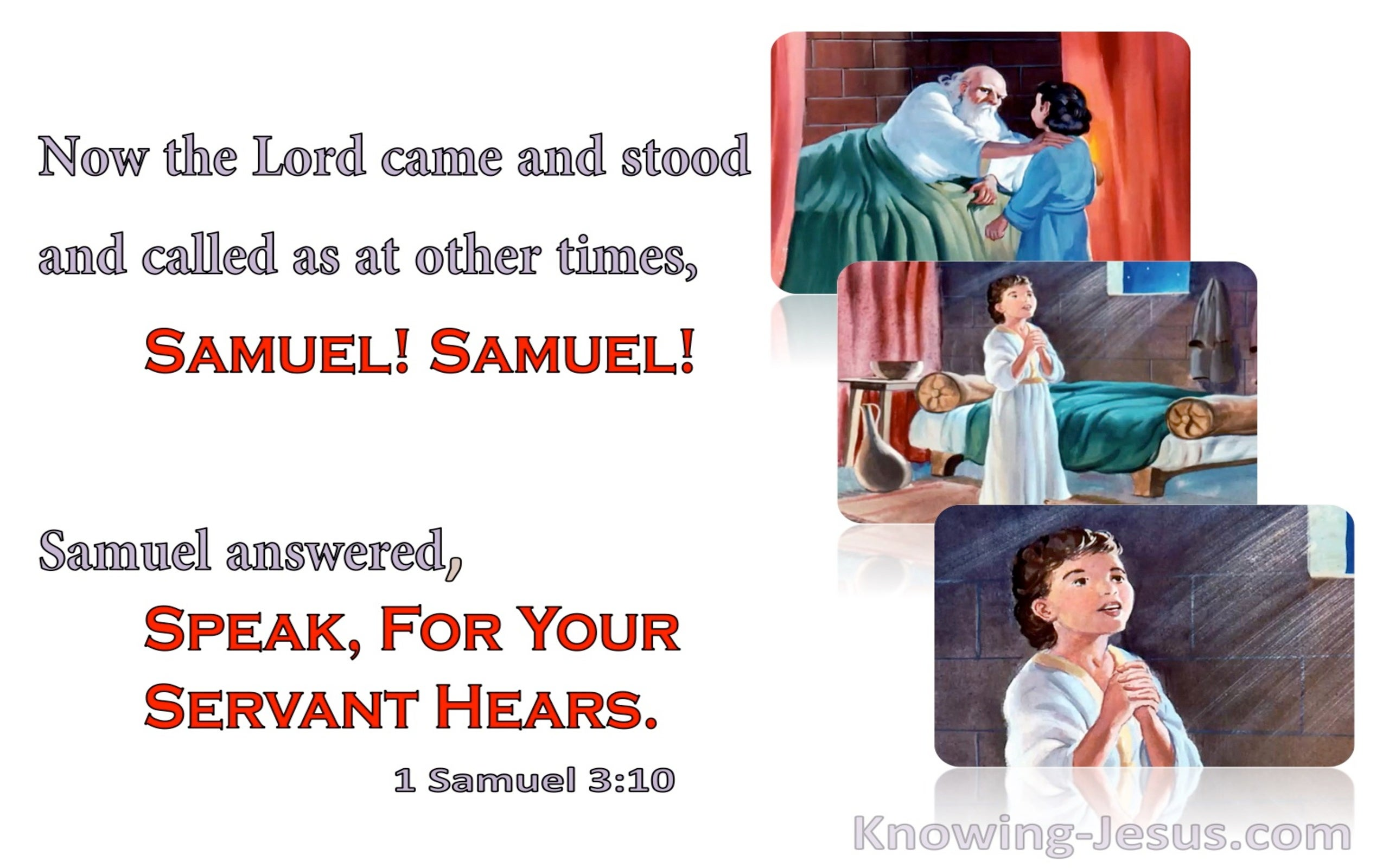 1 Samuel 3:10 Samuel Answered Speak Lord Your Servant Hears (white)