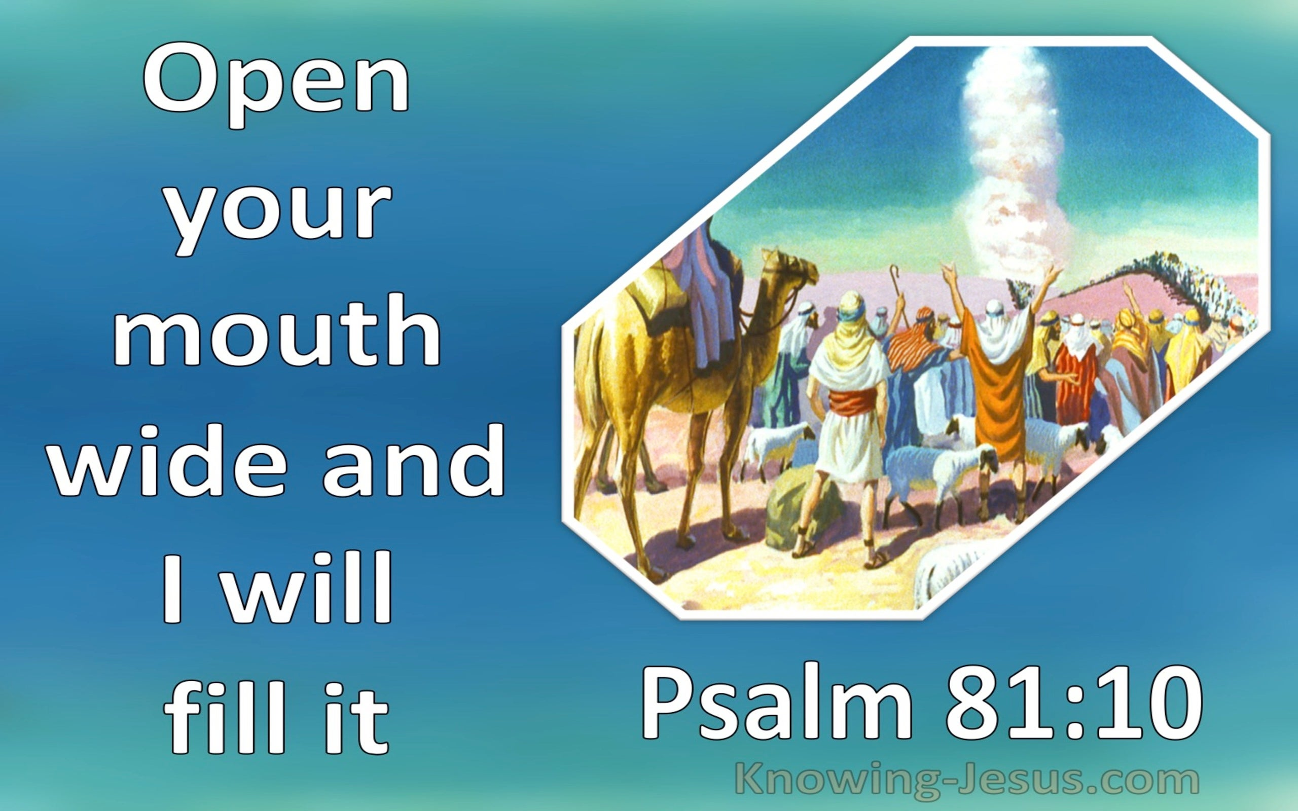 Psalm 81:10 Open Your Mouth And I Will Fill It (blue)