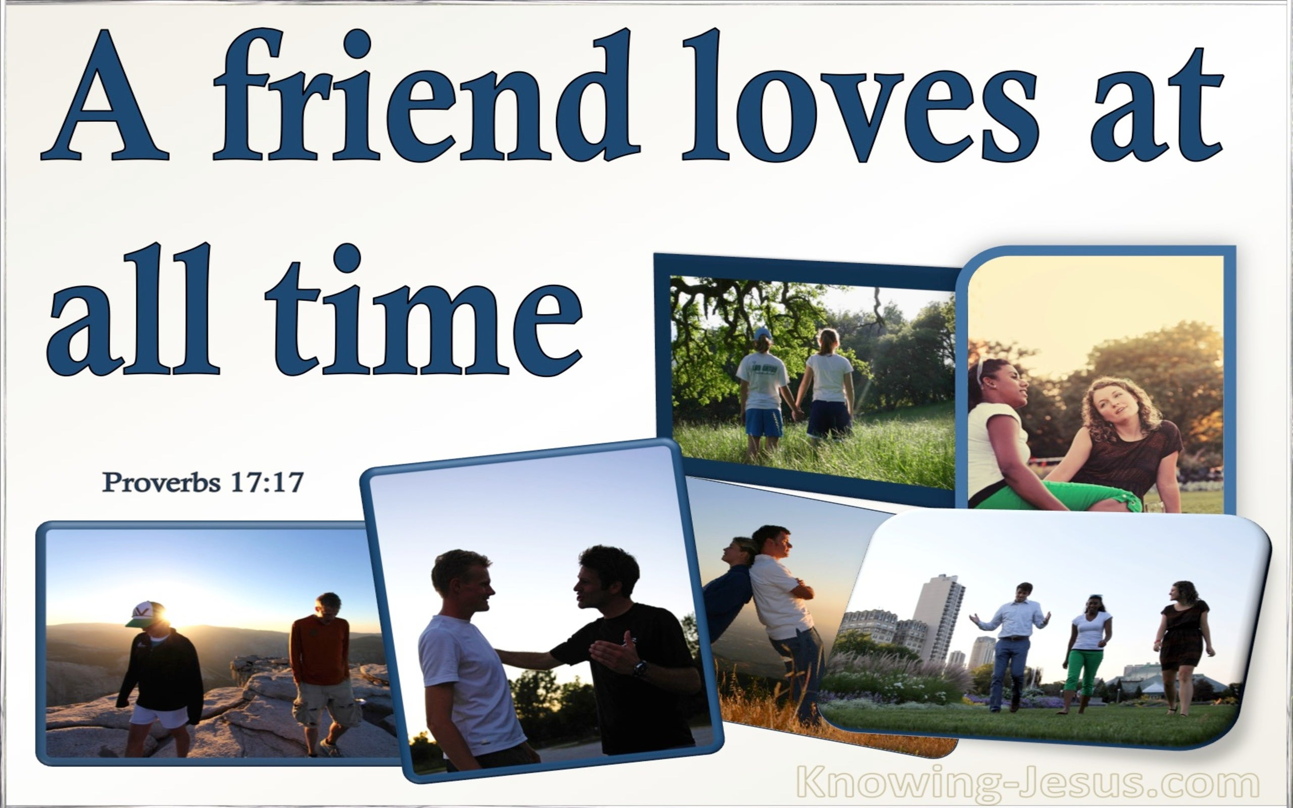 Proverbs 17:17 A Friend Loves At All Times (white)