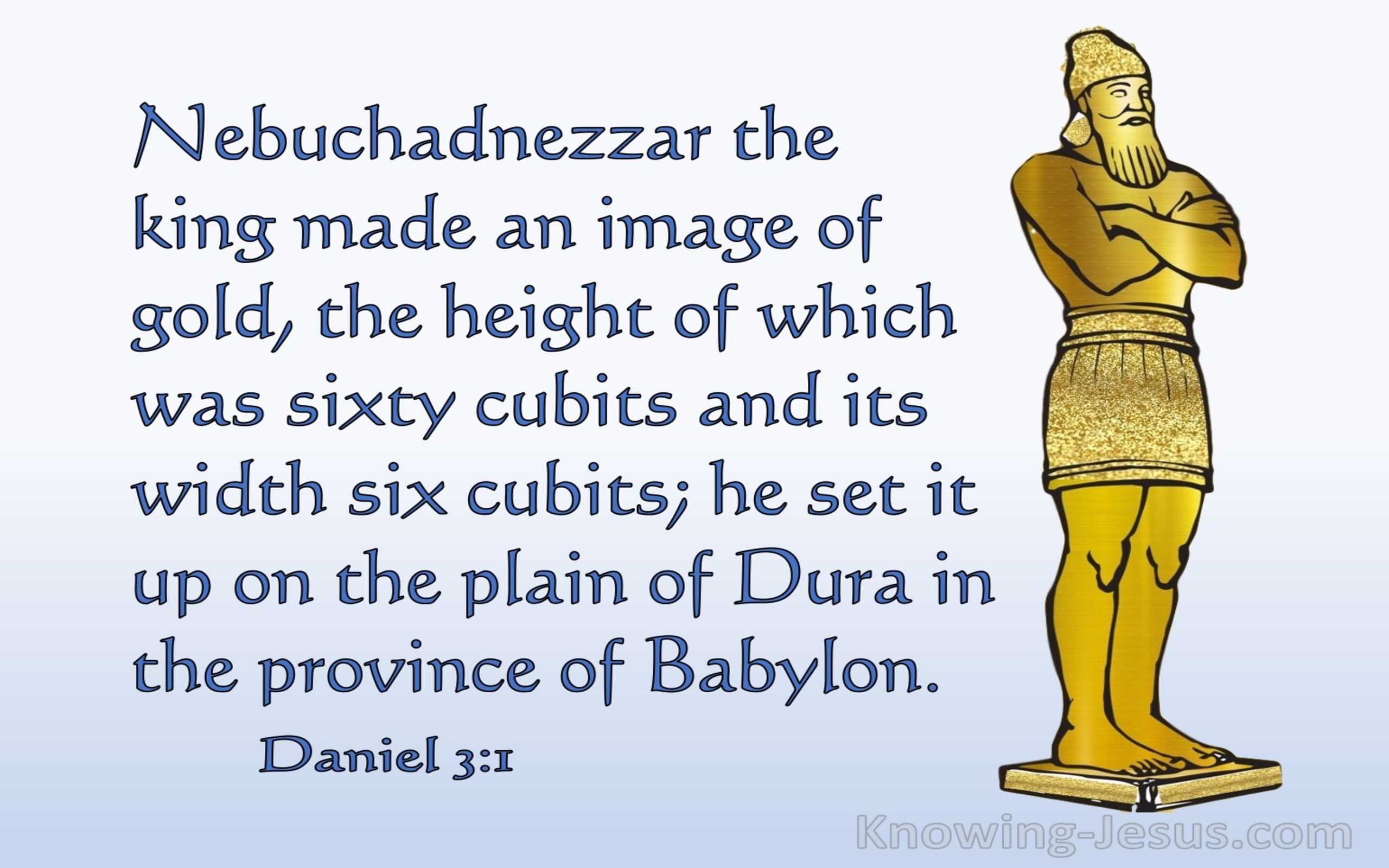 Daniel 3:1 Nebuchadnezzar The King Made A Golden Image (blue)