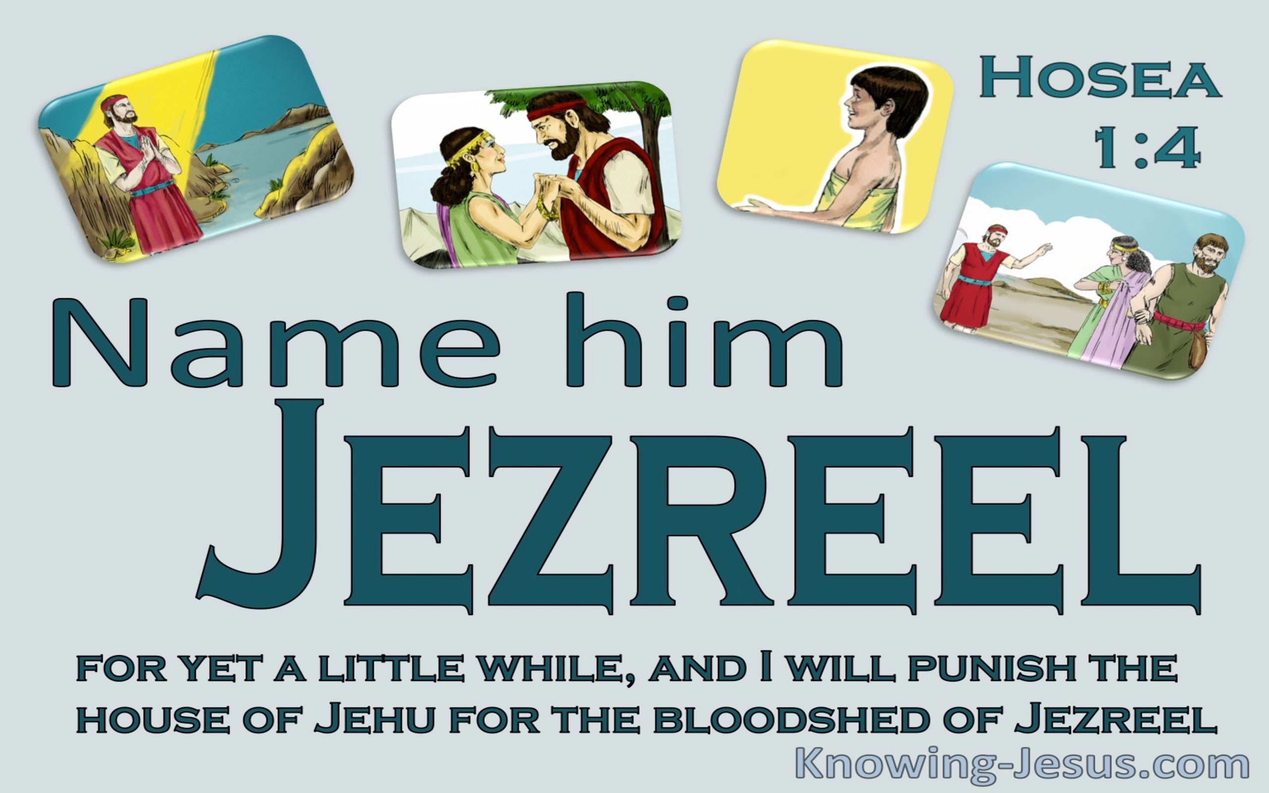 Hosea 1:4 The Lord Told Hosea Name Him Jezreel (aqua)