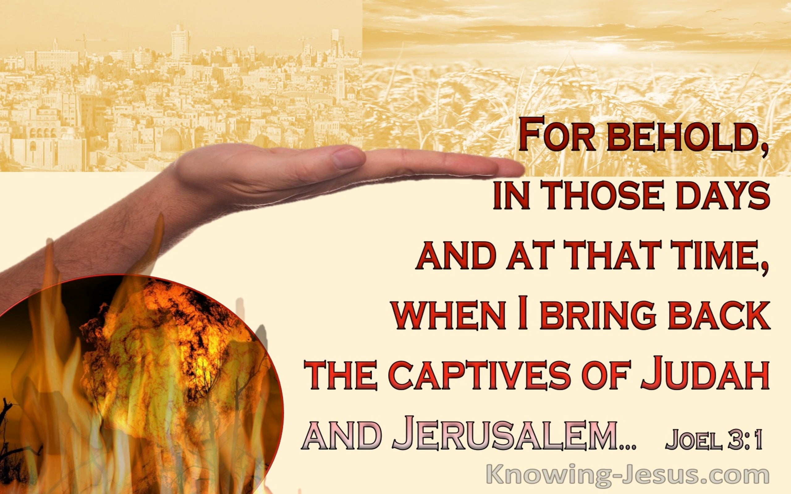 Joel 3:1 Behold In Those Days And At That Time I Will Bring Back The Captives Of Judah (red)