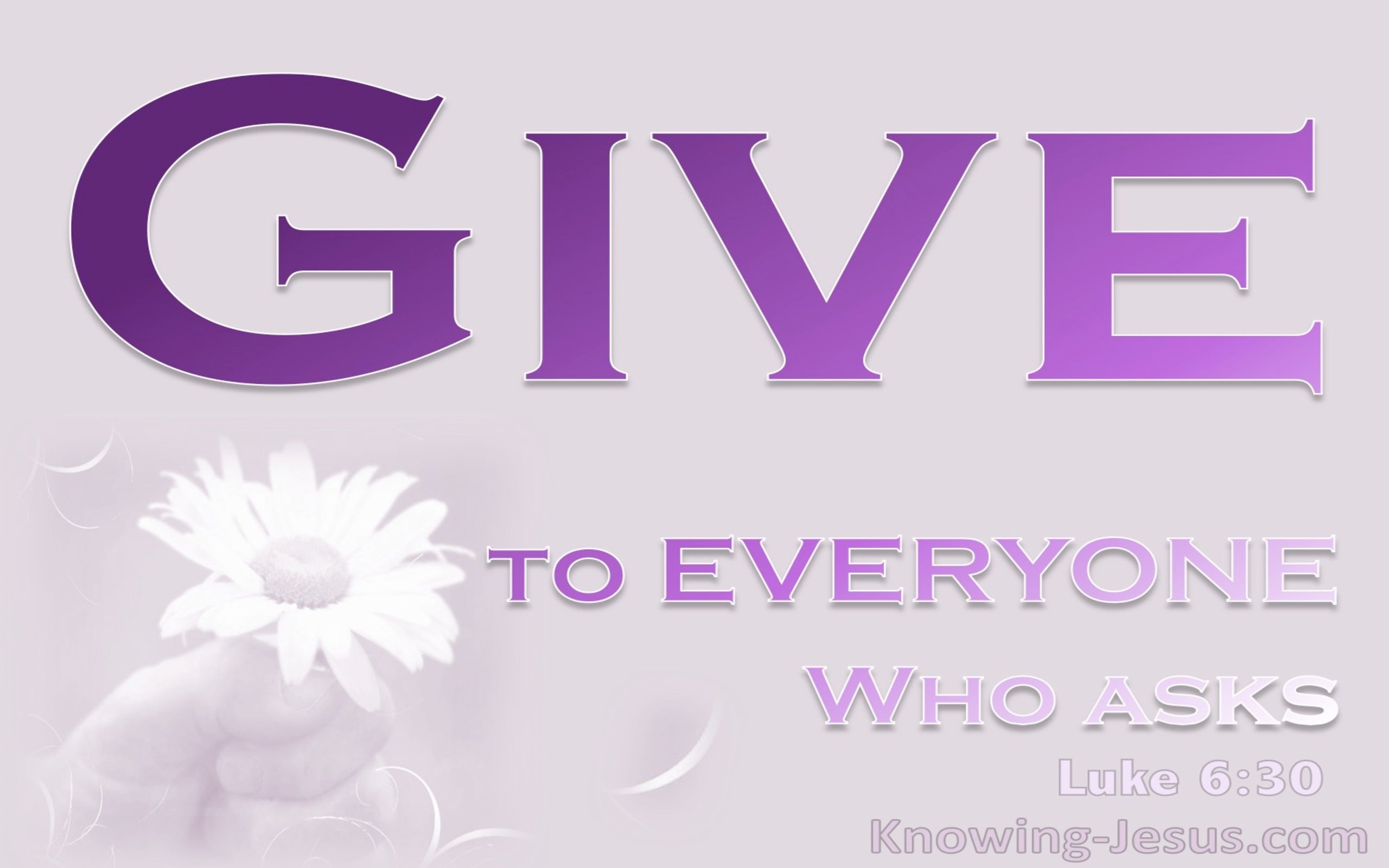 Luke 6:30 Give To Everyone Who Asks (pink)