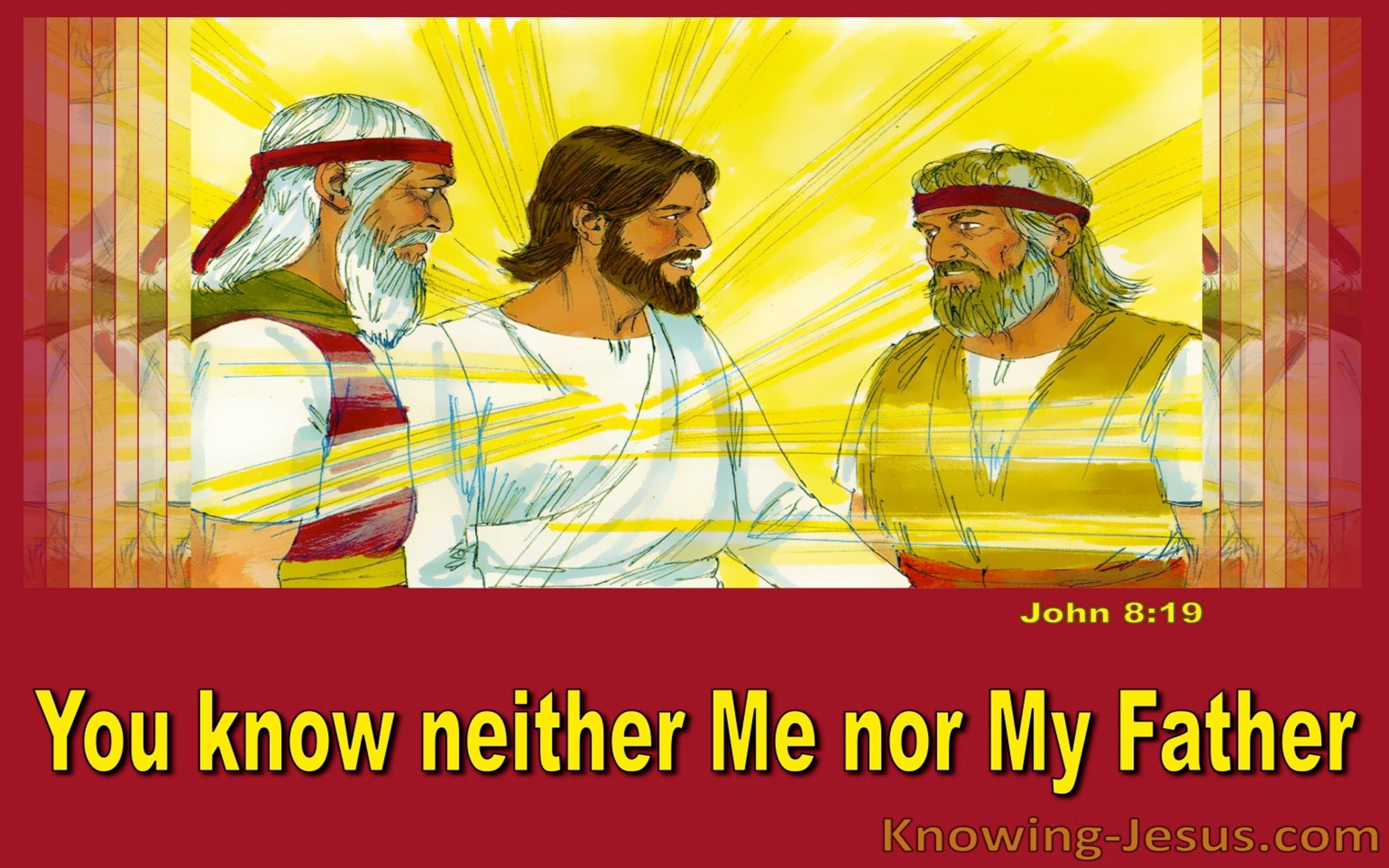 John 8:19 You Know Neither Me Nor My Father (red)
