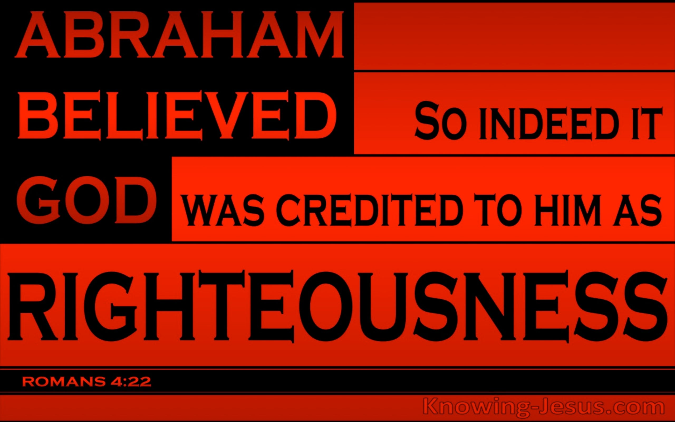 Romans 4:22 It Was Credited To Abraham By Righteousness (black)