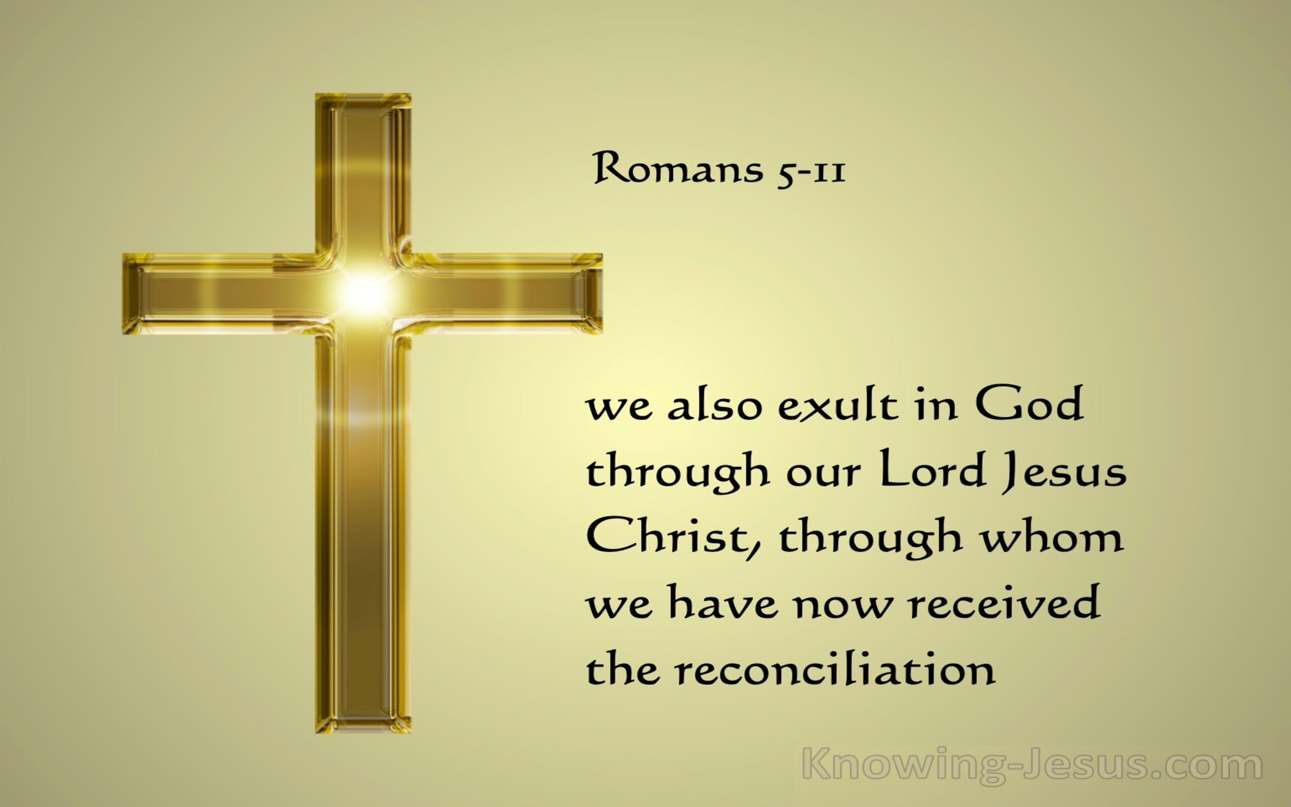 Romans 5:11 We Exalt In God Through Our Lord Jesus Christ (gold) : Calligraphic 421 BT