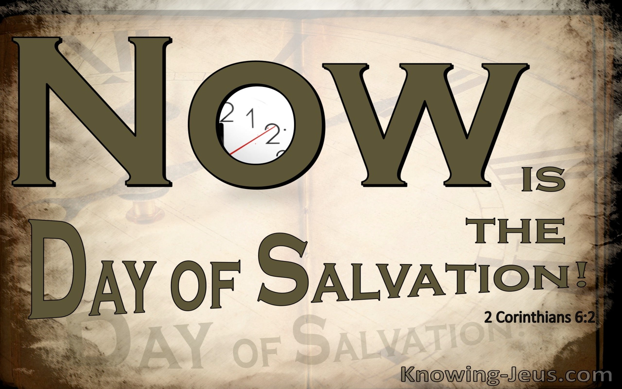 2 Corinthians 6:2 Now Is The Day Of Salvation (brown)