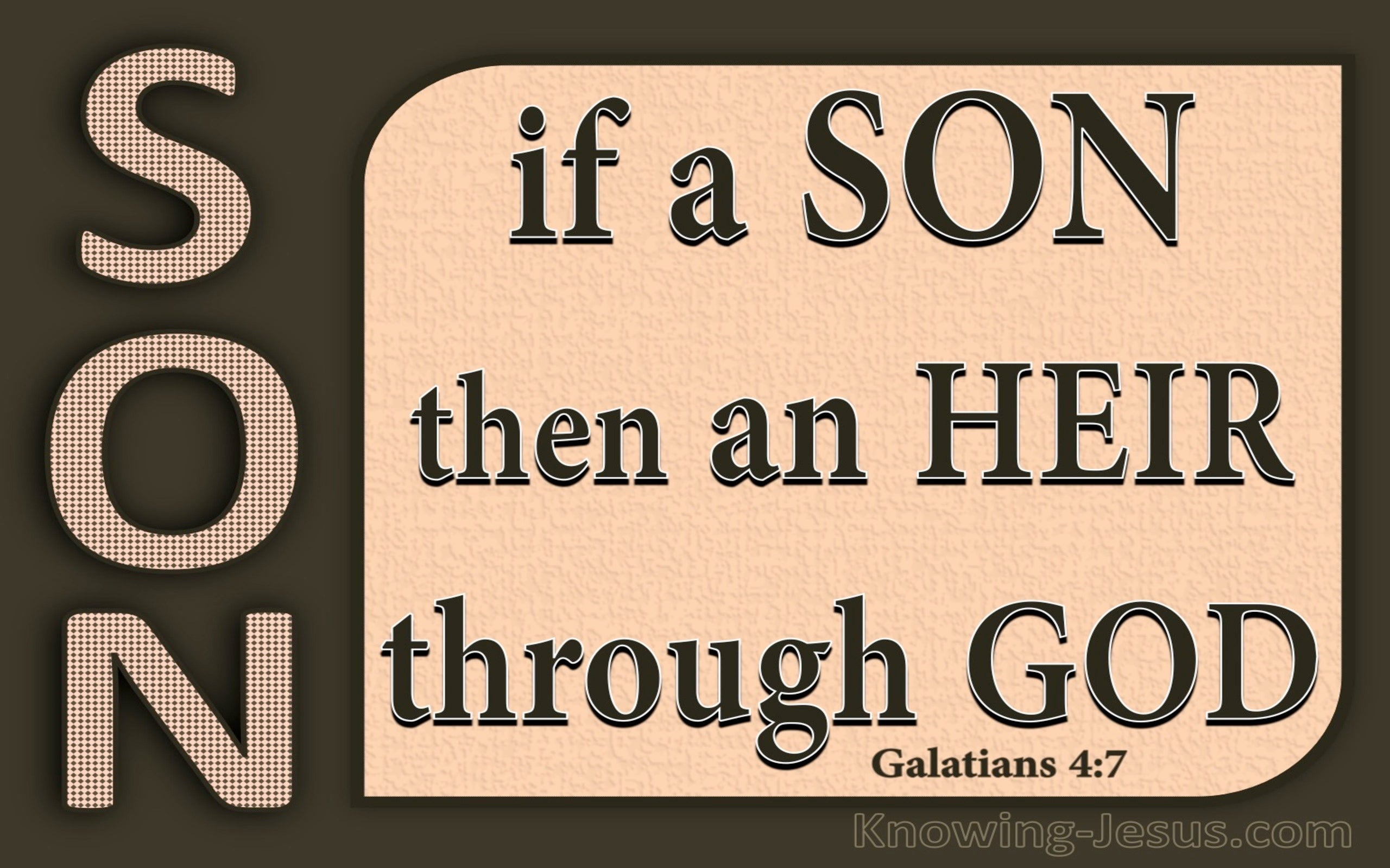 Galatians 4:7 If A Son Then An Heir Through God (brown)