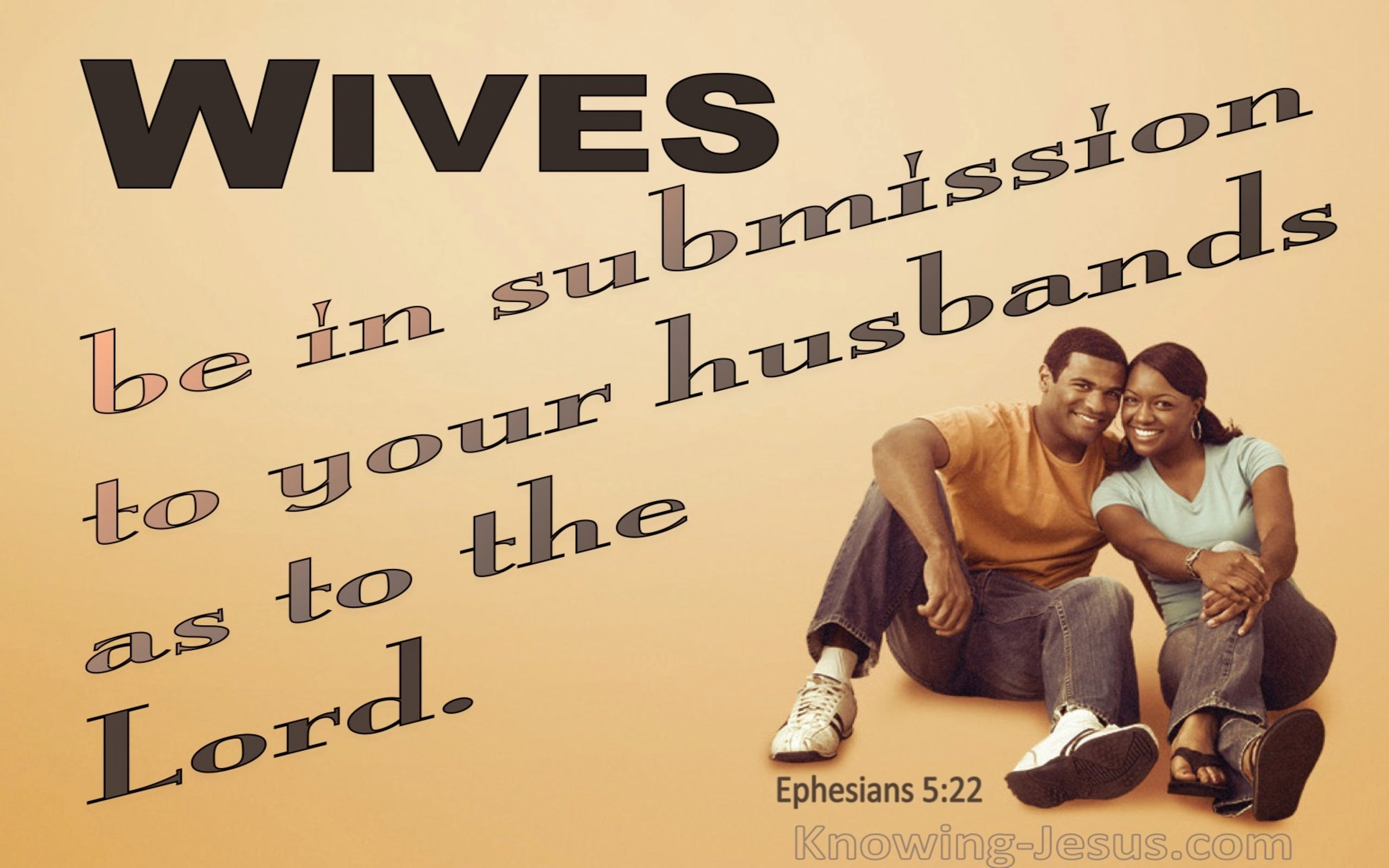 Ephesians 5:22 Wives Submit To Your Own Husbands (brown)