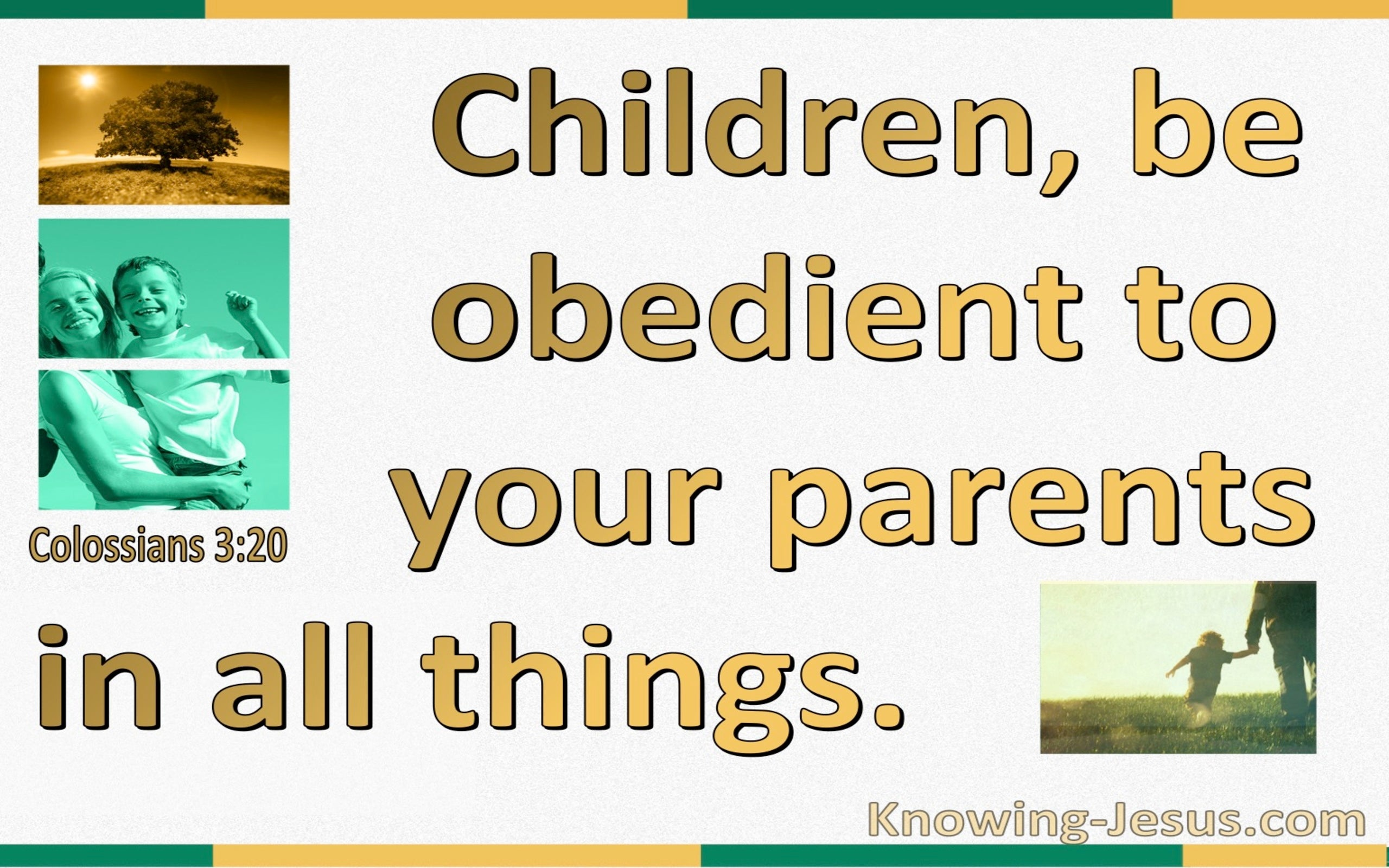 Colossians 3:20 Children Be Obedient To Parents (yellow)