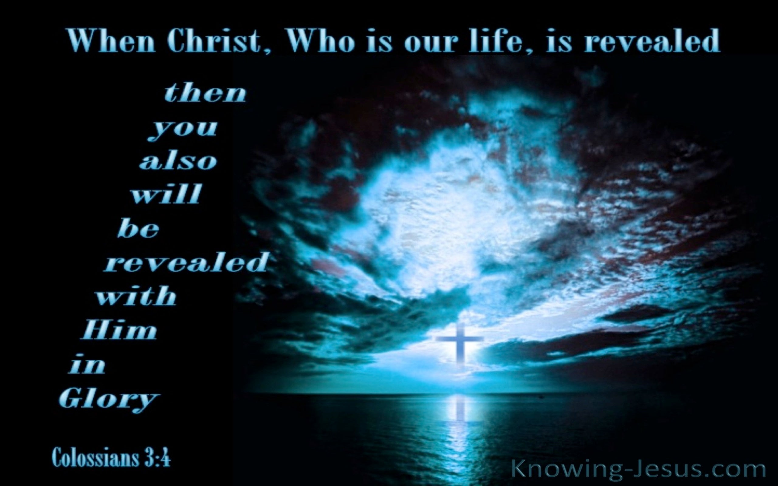 Colossians 3:4 Christ Who Is Our Life (blue)