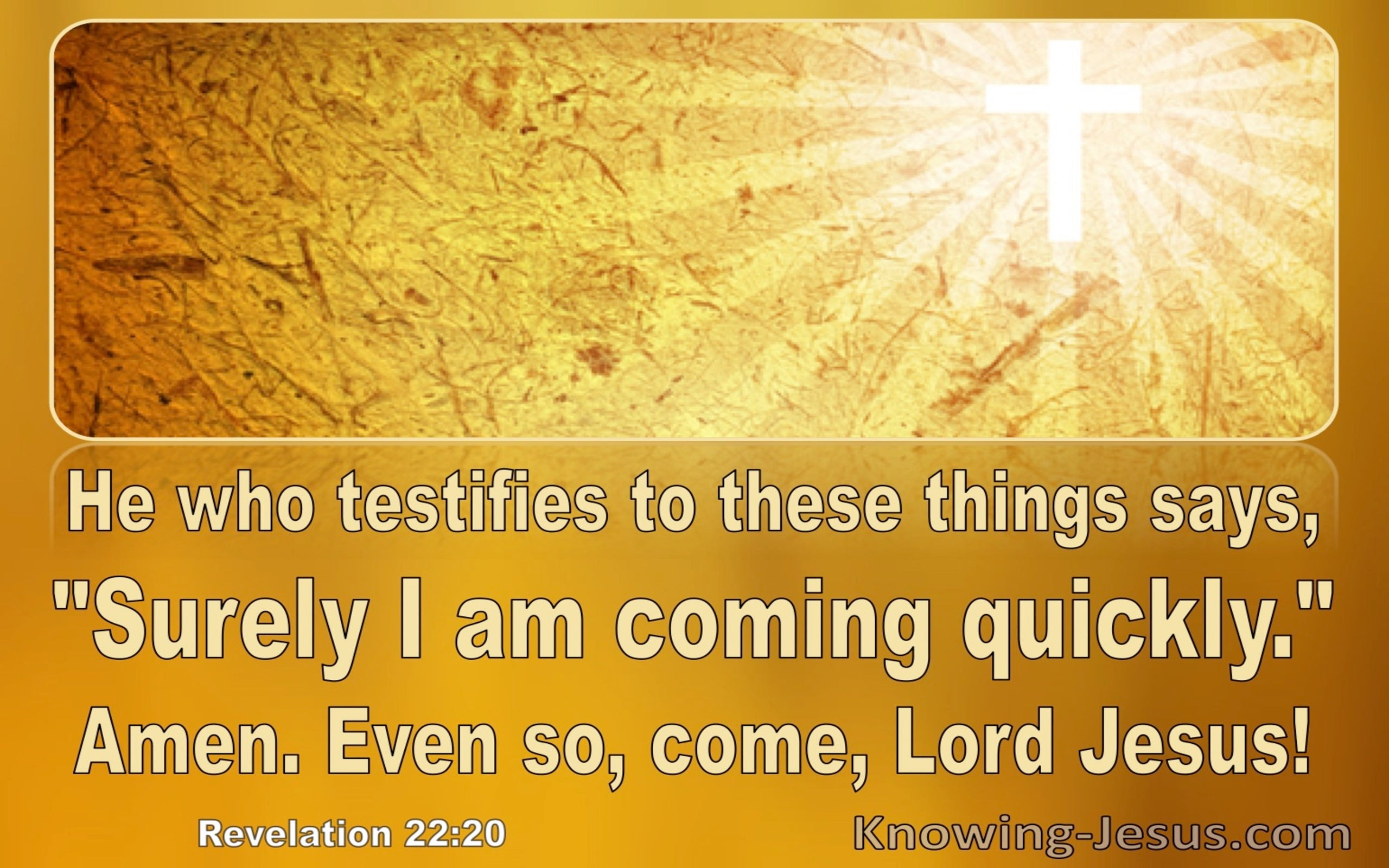 Revelation 22:20 Surely I Am Coming Quickly Even So Come Lord Jesus (orange)