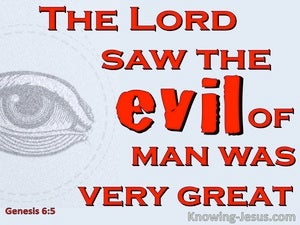 Genesis 6:5 The Lord Saw The Evil Of Man Was Very Great (red)