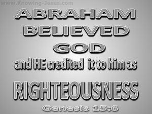 Genesis 15:6 Abraham Believed God (gray)
