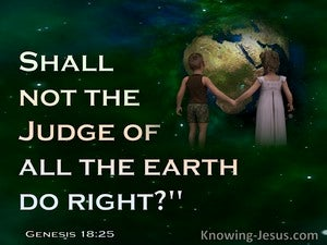 Genesis 18:25 Shall Not The Judge Of All The Earth Do Right (green)