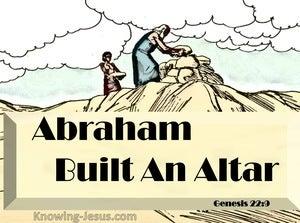 Genesis 22:9 Abraham Built An Altar (yellow)