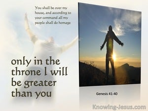 Genesis 41:40 Only In The Throne Will I Be Greater Than Thou (white)