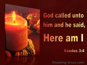 Exodus 3:4 God Called To Him And He Said Here Am I (utmost)04:18