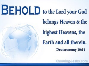 Deuteronomy 10:14 To The Lord Belongs Heaven And Earth (blue)