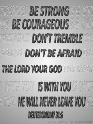 Deuteronomy 31:6 Be Strong And Very Courageous (gray)