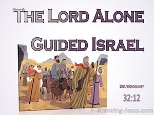 Deuteronomy 32:12 The Lord Alone Guided Israel (purple)