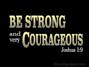 Joshua 1:9 Be Strong And Very Courageous black