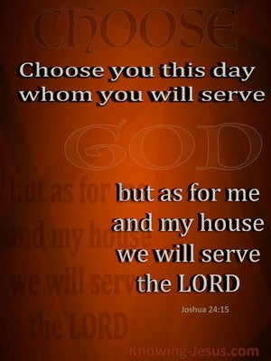 Joshua 24:15 Choose You This Day Whom You Will Serve brown