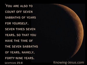 Leviticus 25:8 You Are Also To Count Off Seven Sabbaths Of Years For Yourself (black)